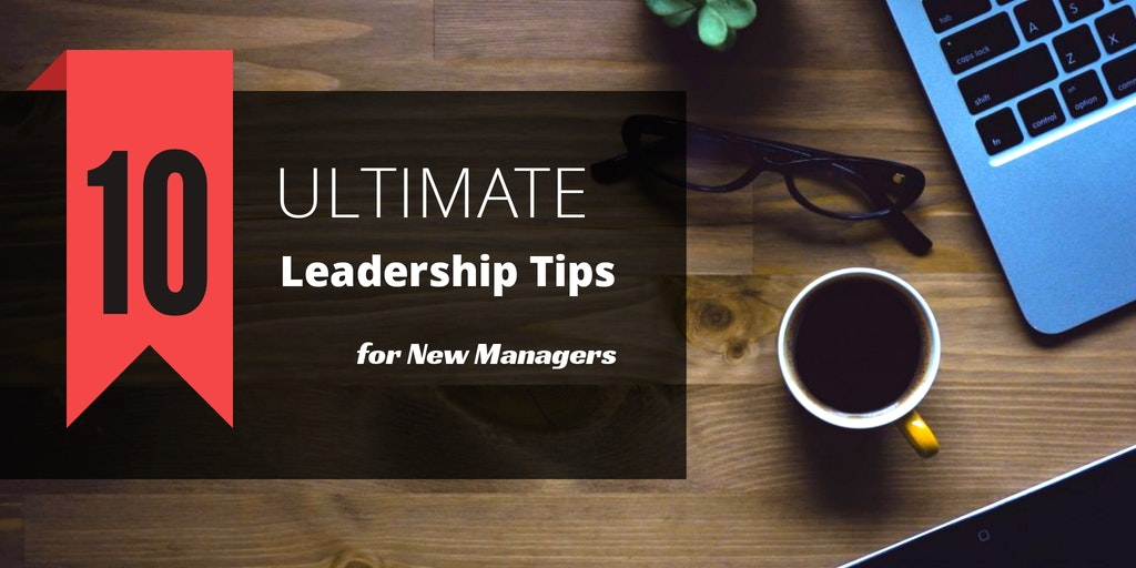 Leadership Tips for New Managers
