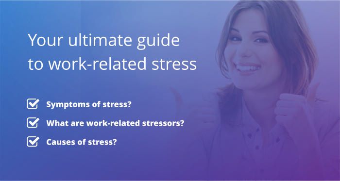 Causes and Signs of Stress at Work